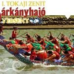 I. Tokaji Zenit Sárkányhajó Verseny 2013 augusztus 3-4
