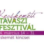 XXIX. Kecskeméti Tavaszi Fesztivál 2014