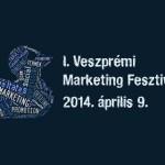 I. Veszprémi Marketing Fesztivál 2014