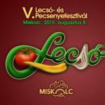 V. Miskolci Lecsó- és Pecsenyefesztivál 2015