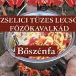 18. Zselici Tüzes Lecsó Főzőkavalkád 2019