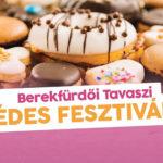 II. Berekfürdői Tavaszi Édes Fesztivál 2020