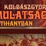 V. Tihanyi Kolbászgyúró Mulatság és Gasztro Fesztivál 2020